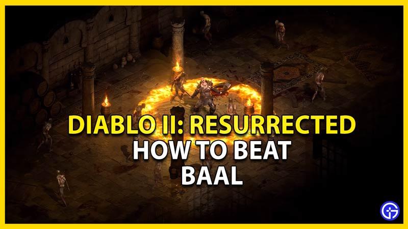 baal boss guide for diablo 2 resurrected