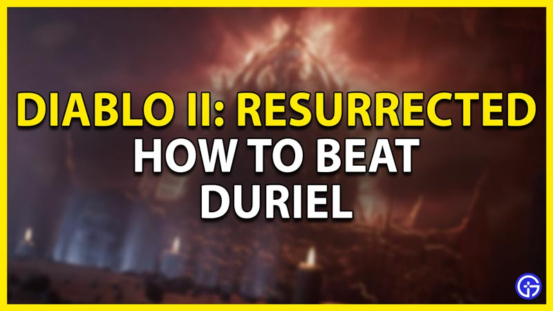 how to beat duriel d2r