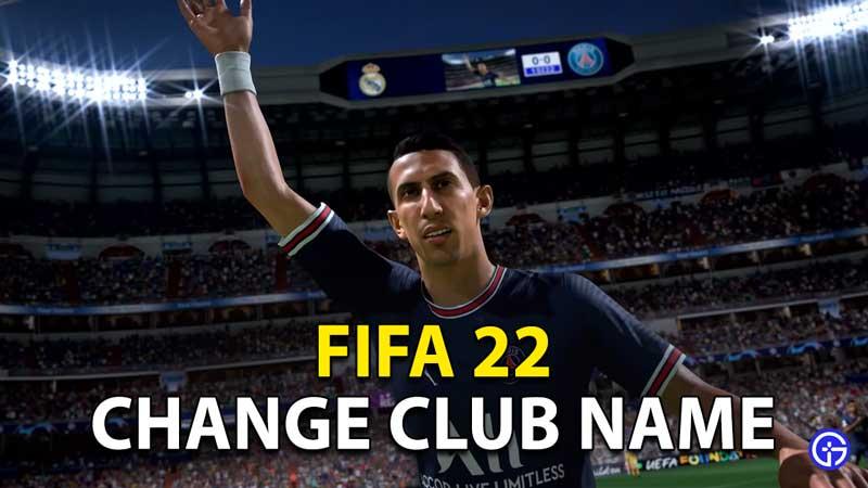 FIFA 22 Change Club Name: How To Rename Club In FUT?