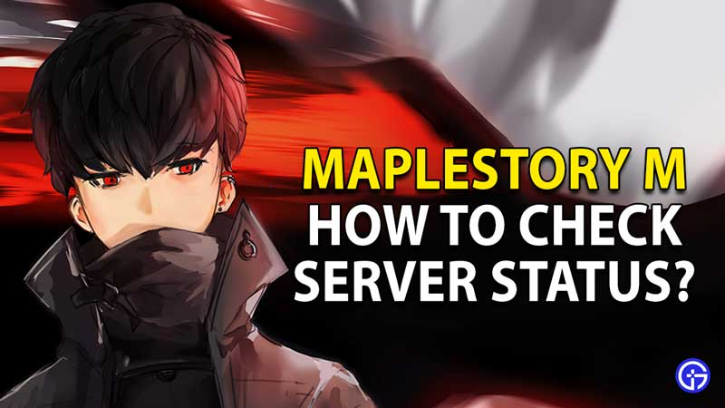 how to check server status maplestory m 1
