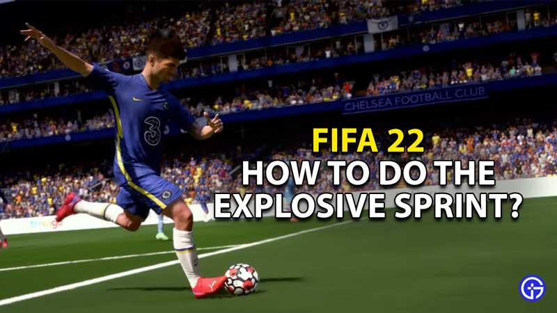 how to do explosive sprint fifa 22