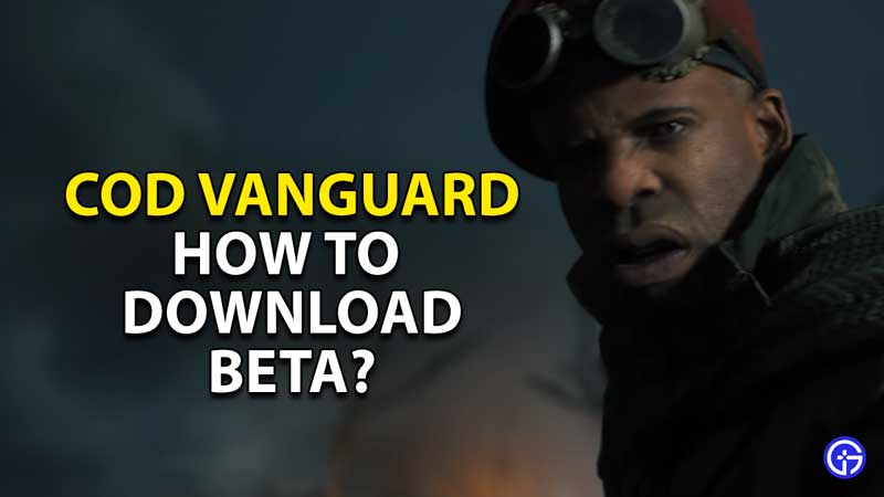 how to download get play call of duty vanguard beta