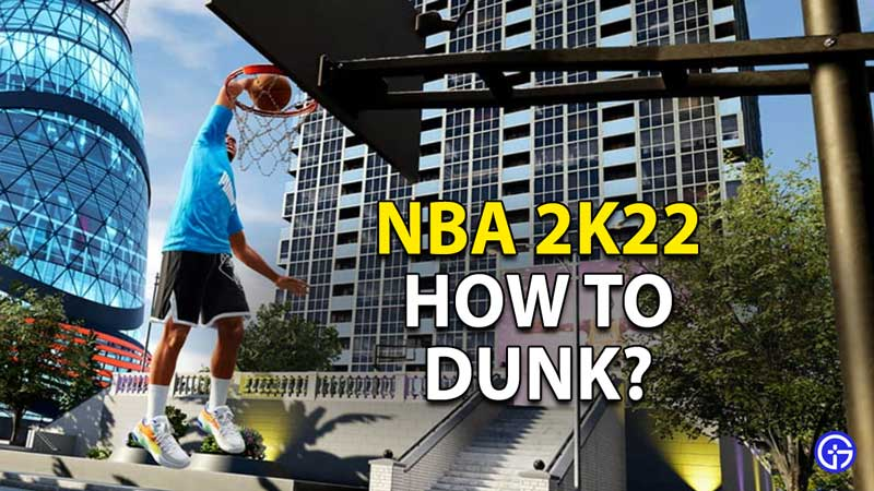 how to dunk nba 2k22