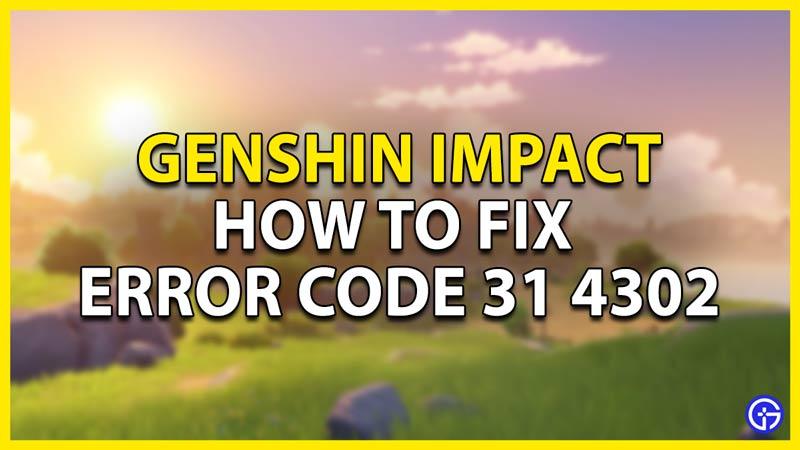how to fix error code 31 4302