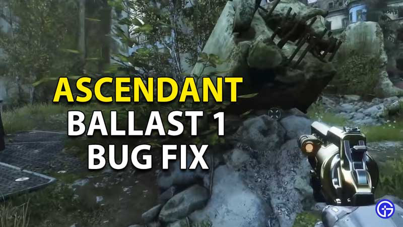 how to fix the ascendant ballast 1 bug