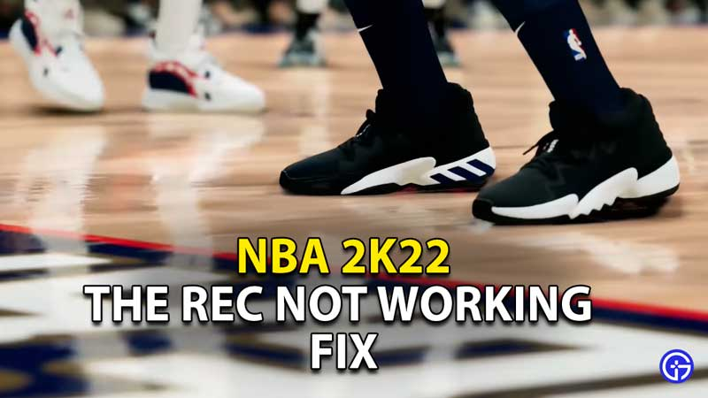 how to fix the rec not working nba 2k22