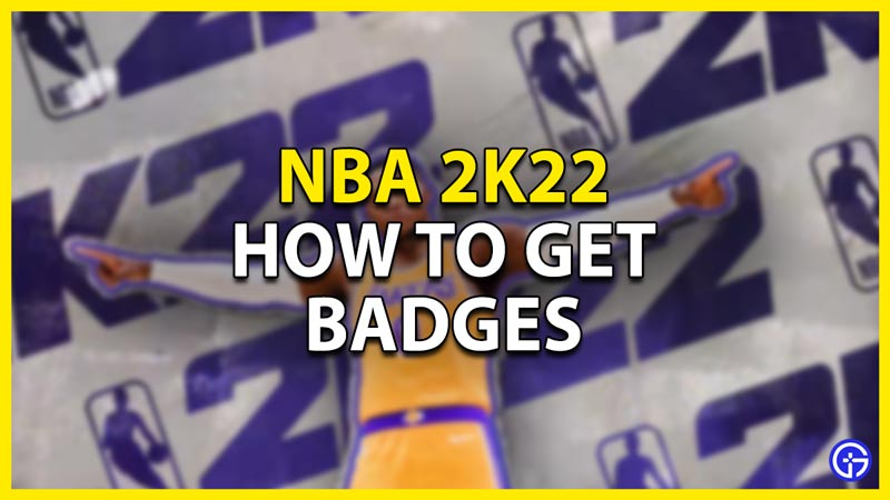 how to get badges in nba 2k22