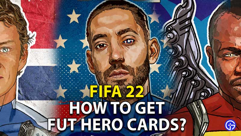 how to get fut hero cards fifa 22