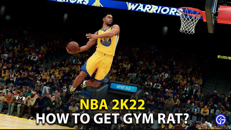how to get gym rat in nba 2k22