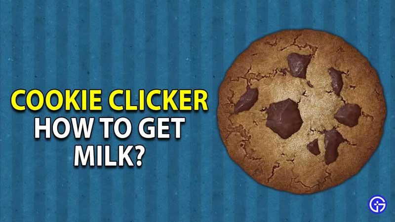how to get milk in cookie clicker