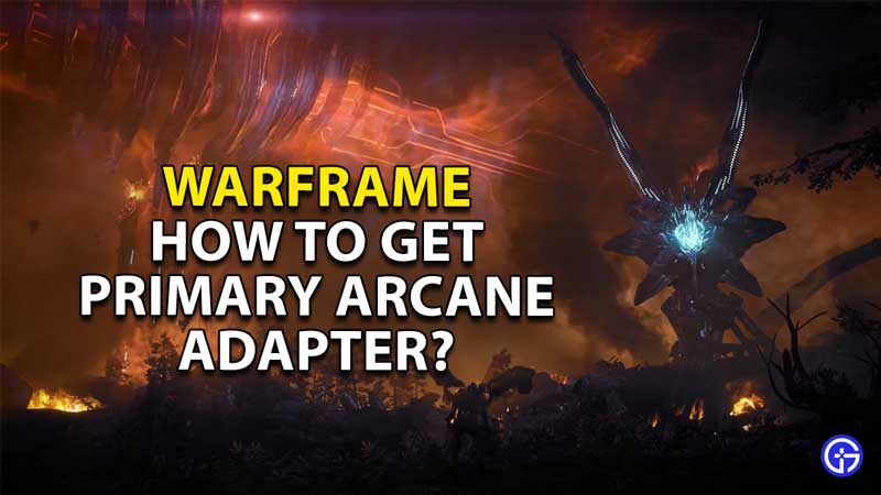 how to get primary arcane adapter warframe
