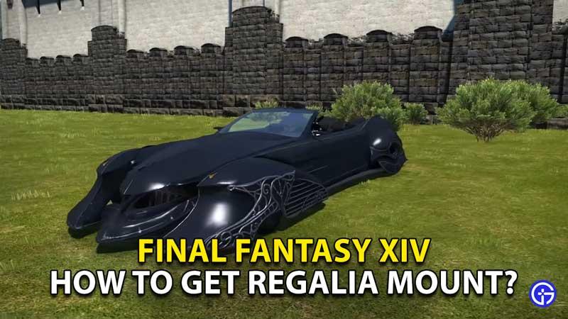 how to get regalia mount final fantasy xiv