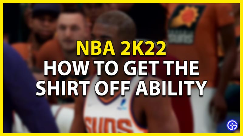 how to get shirt off in nba 2k22