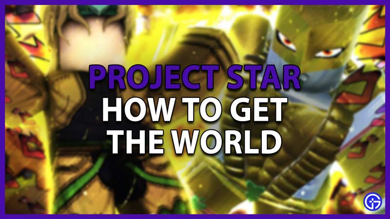 how to get the world project star
