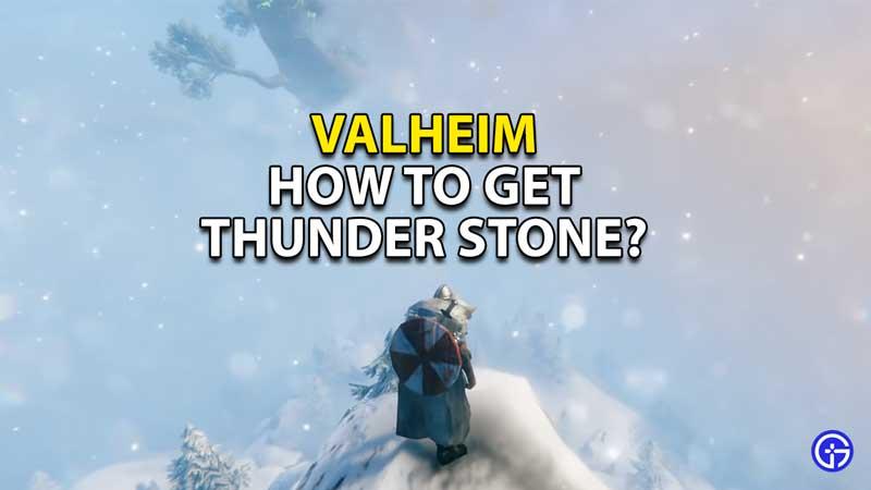 how to get thunder stone valheim