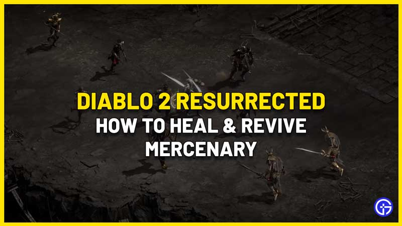 how to heal mercenary with potion and revive in diablo 2 resurrected