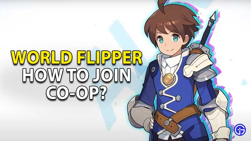 how to join co op in world flipper