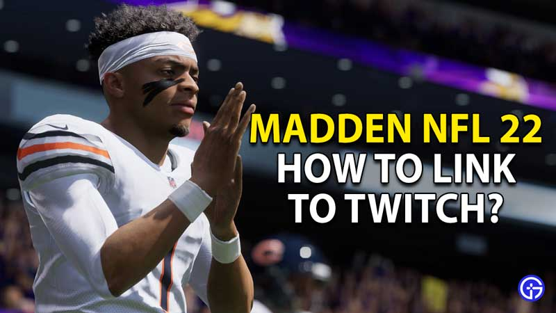 how to link twitch to madden nfl 22