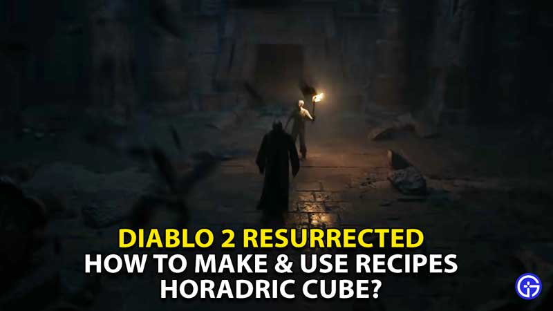 how to make and use recipes horadric cube diablo 2 resurrected