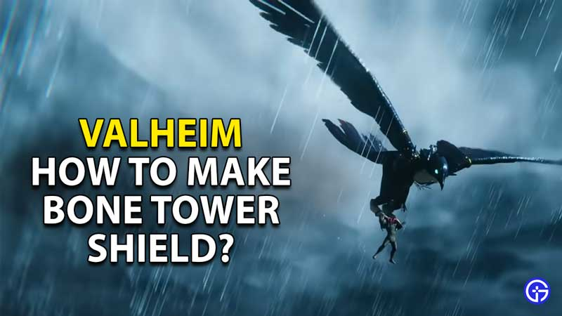 how to make bone tower shield valheim