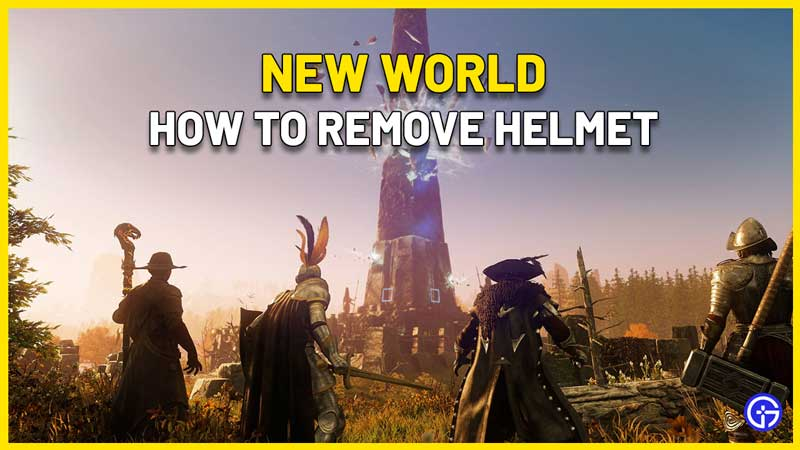 how to remove helmet new world