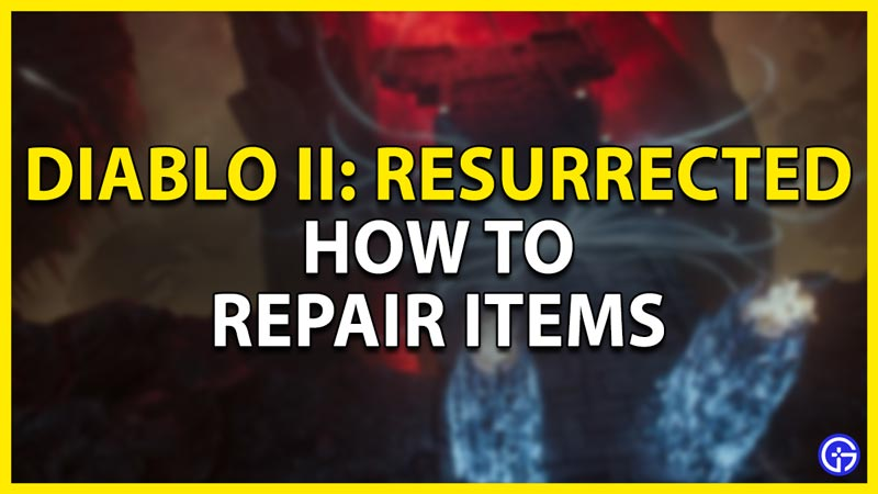 how to repair items in d2r