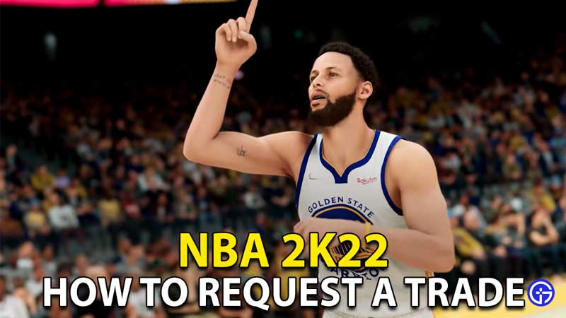 NBA 2K22: How To Request A Trade?