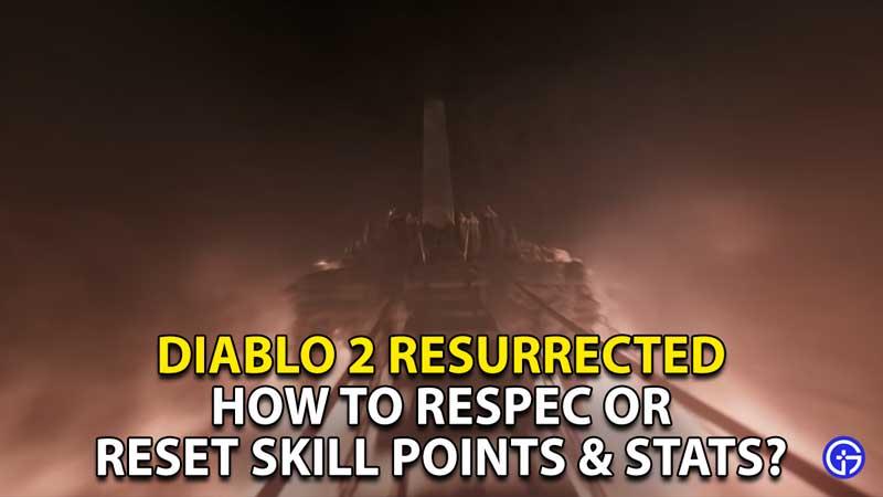 how to respec reset skill points stats diablo 2 resurrected