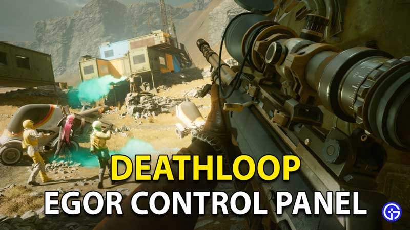 Deathloop Egor Control Panel: How To See Invisible Panel?