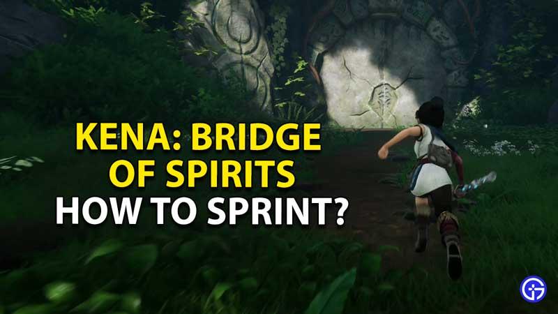 how to sprint kena bridge of spirits