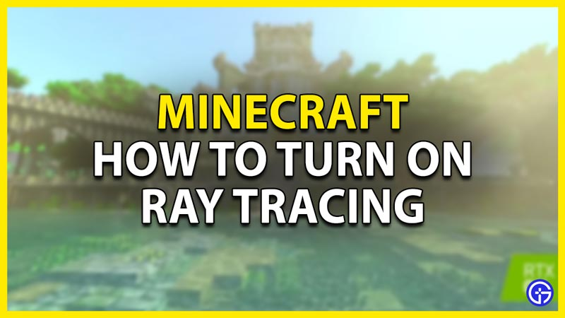 how to turn on ray tracing