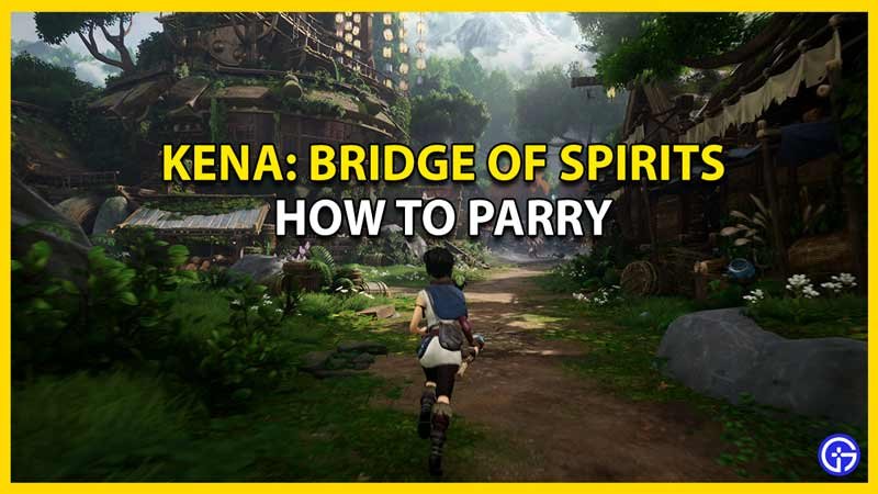 how to parry in kena bridge of spirits