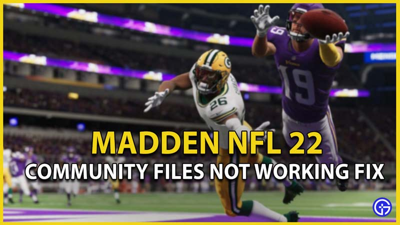 madden nfl 22 community files not working fix