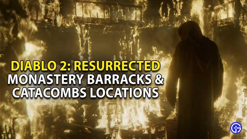 monastery barracks catacombs location diablo 2 resurrected 1