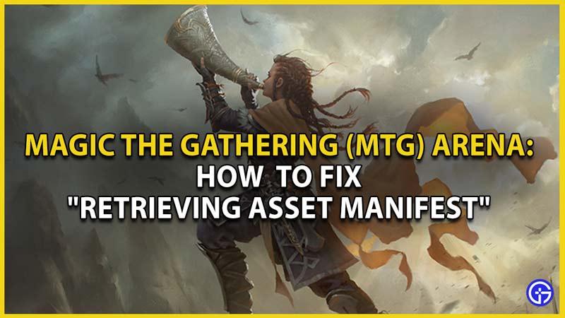 mtg arena retrieving asset manifest fix