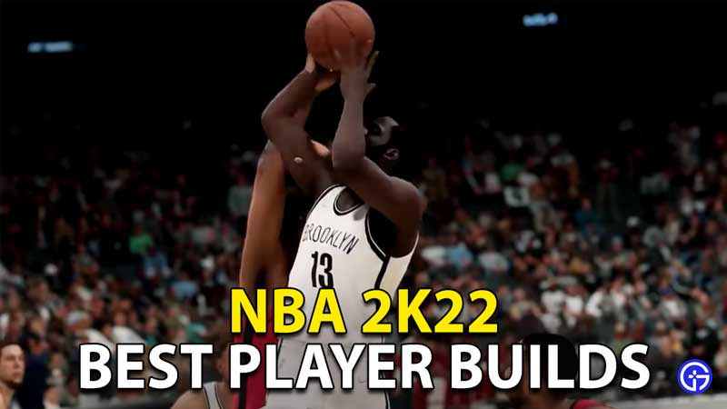 NBA 2K22 Best Player Builds To Use For Each Position