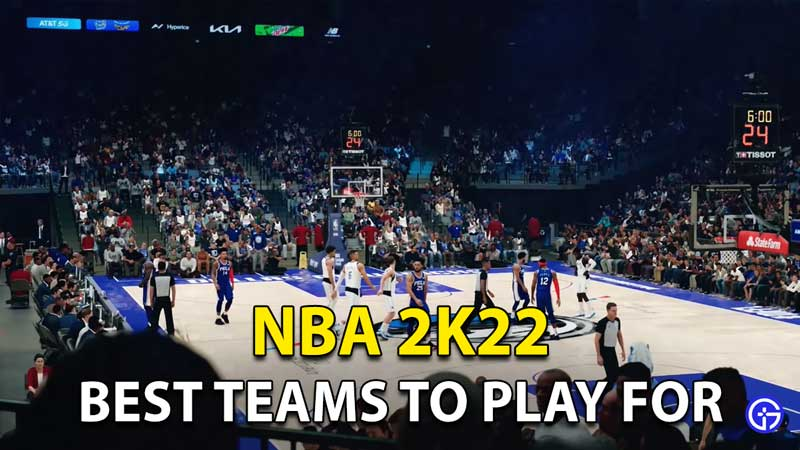 NBA 2K22 Best Teams To Play For In Each Position