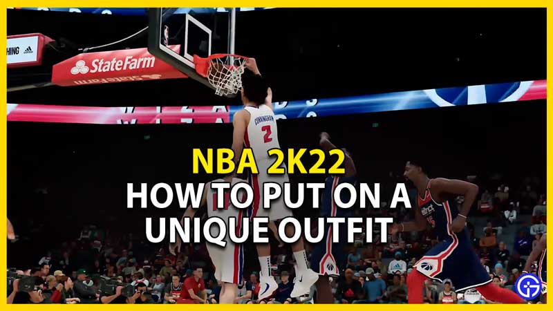 how to put on a unique outfit in nba 2k22