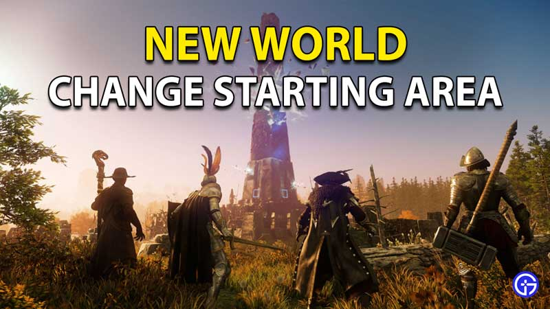 New World Starting Area: How To Change And Choose Spawn Location