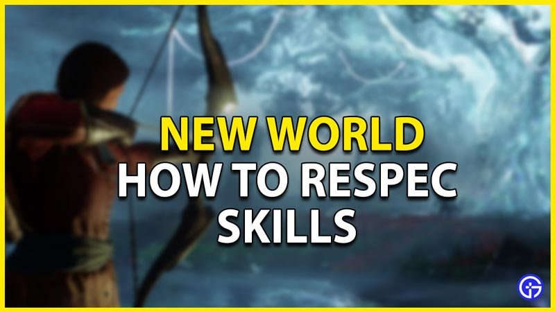 new world how to respec skills