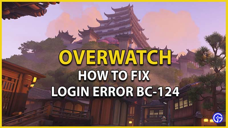 overwatch bc 124 login issues