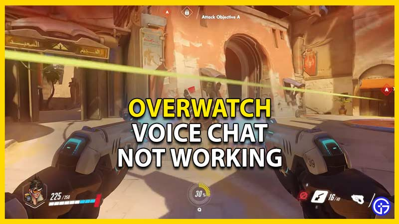 how to fix voice chat not working in overwatch