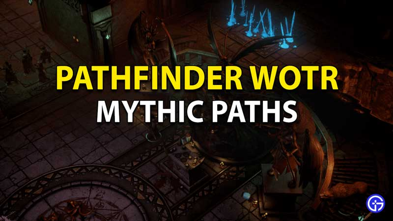 Pathfinder Wrath Of The Righteous Mythic Paths: How To Unlock