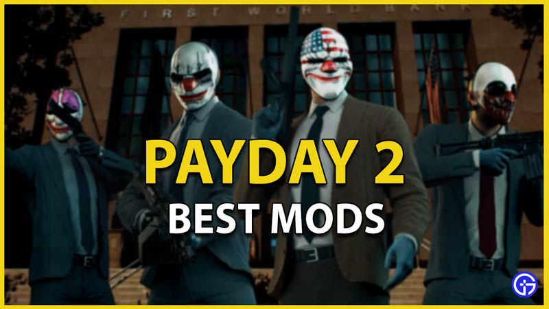 payday 2 best mods
