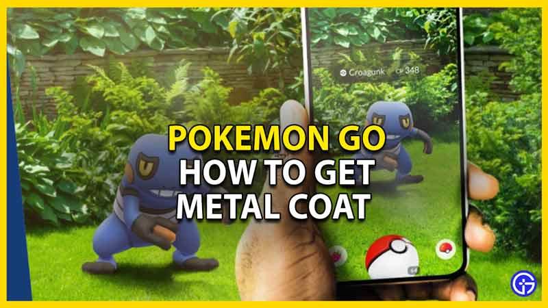pokemon go metal coat