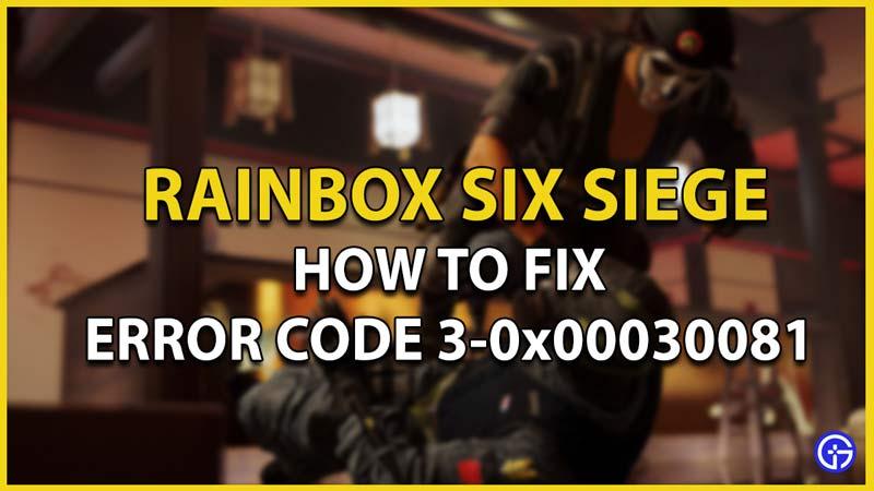 rainbow six siege error code 30x00030081