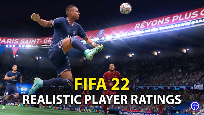 Real FIFA 22 Player Rankings: Updated Realistic Ratings For FUT Players