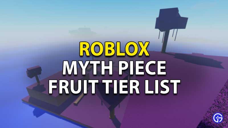 Myth Piece Fruit Tier List Roblox