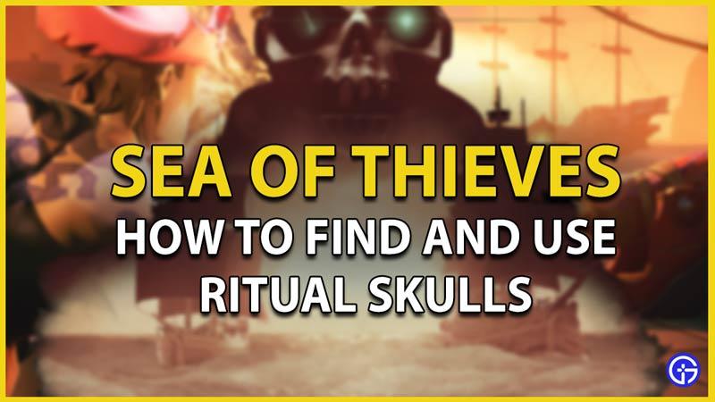 sea of thieves ritual skulls