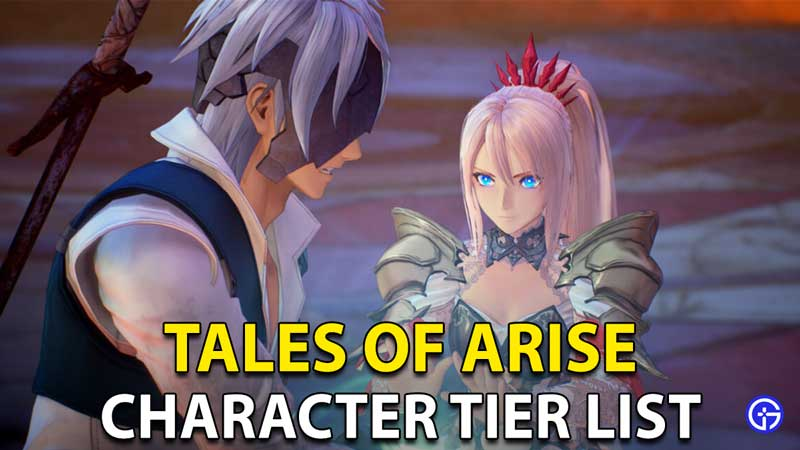 Tales Of Arise Tier List: Ranking Characters From Best To Worst